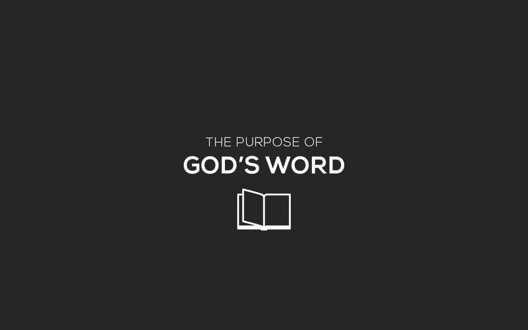 The Purpose of God's Word