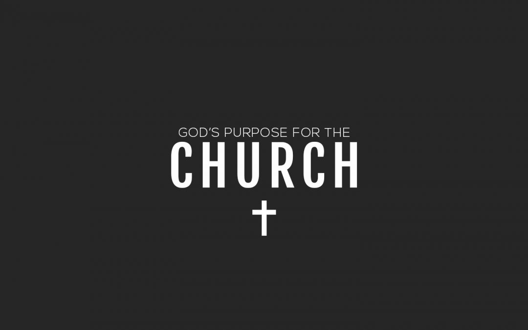 God's Purpose For The Church