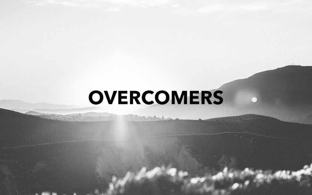 Overcomers