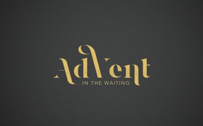 Advent – Love In The Waiting