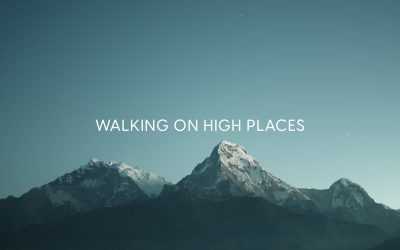 Walking On High Places