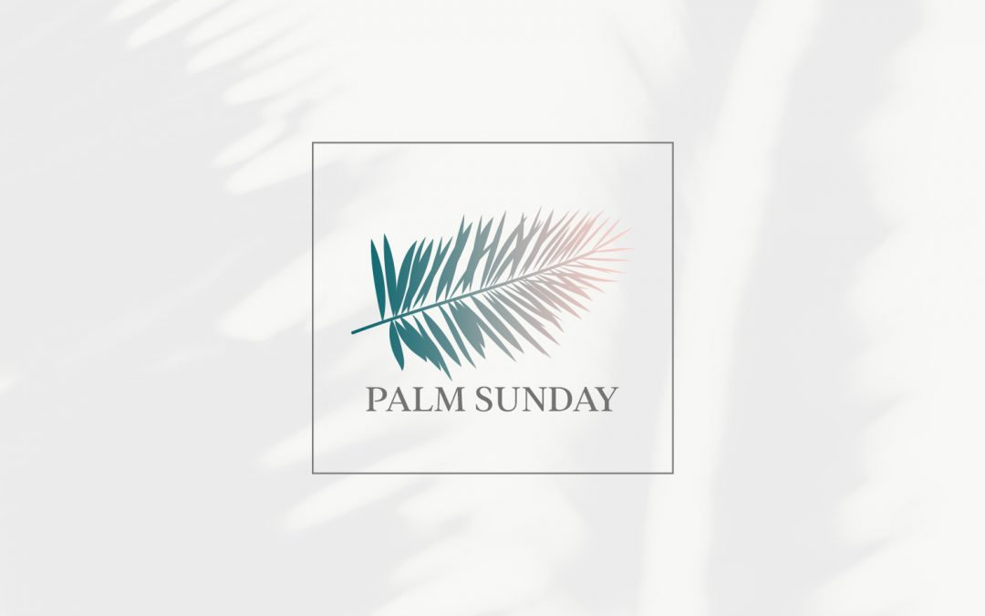 Palm Sunday 2021